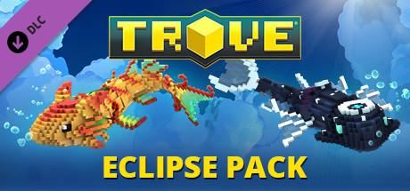 Trove - Eclipse Pack